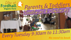 Parents & Toddlers - 'Seedlings & Saplings @ Fordhall Organic Farm