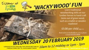 Wacky Woodworking Experience - Wednesday 20 February @ Fordhall Organic Farm | Tern Hill | England | United Kingdom